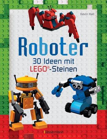 Roboter 40 Ideen mit LEGO®-Steinen