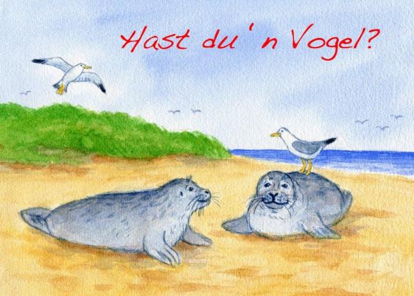 Postkarte A6 Robben, Hast du´n Vogel