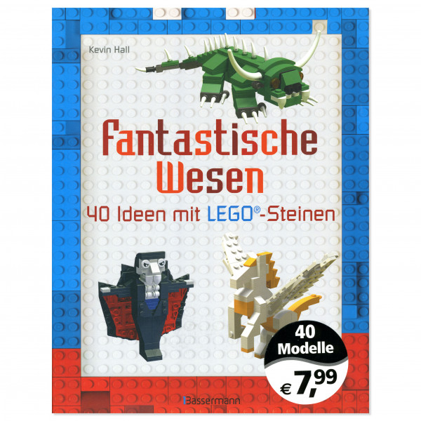 Fantastische Wesen 40 Ideen mit LEGO®-Steinen